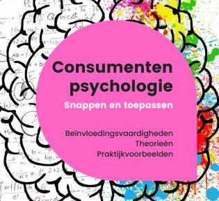 Consumentenpsychologie | theorie en toepassing