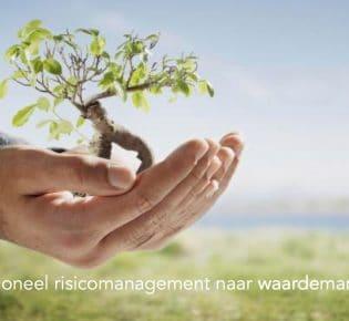 Van traditioneel risicomanagement naar waardemanagement