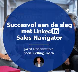 Succesvol aan de slag met LinkedIn Sales Navigator